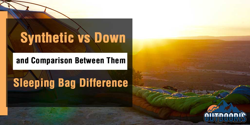 synthetic vs. down sleeping bag