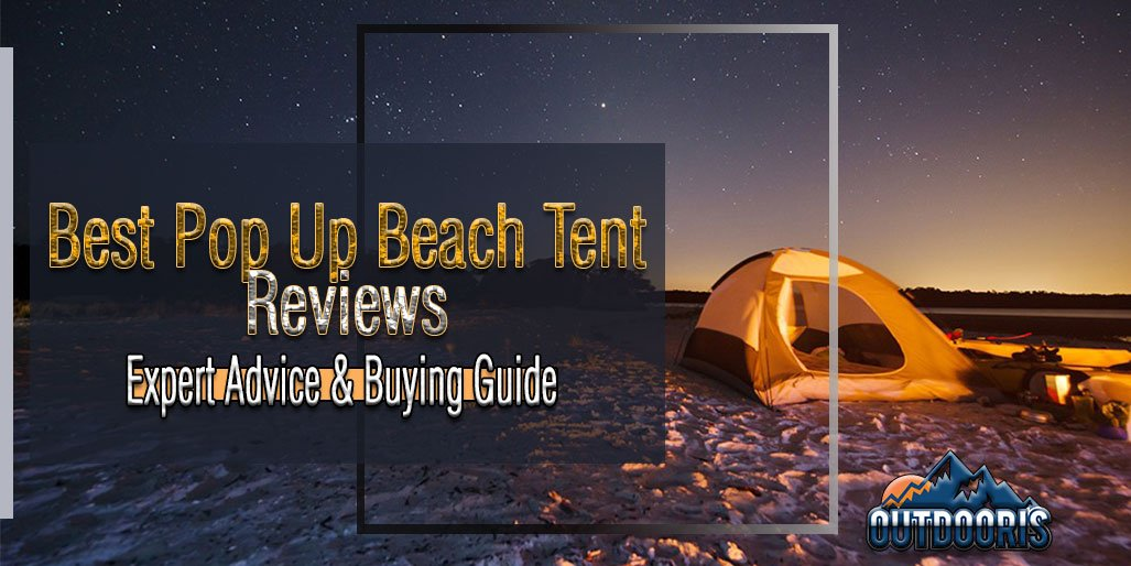 Best Pop Up Beach Tent