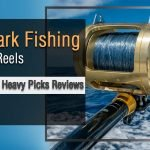 best shark fishing reels